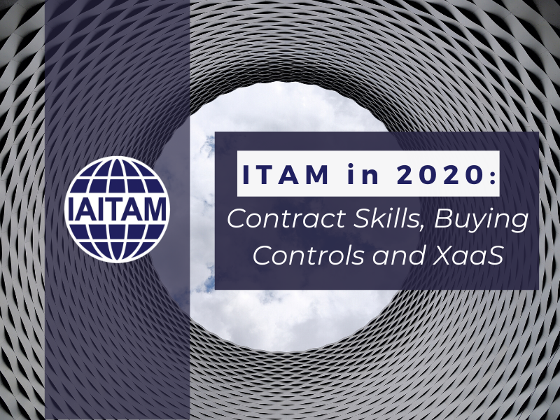 ITAM in 2020: Contract Skills, Buying Controls and XaaS