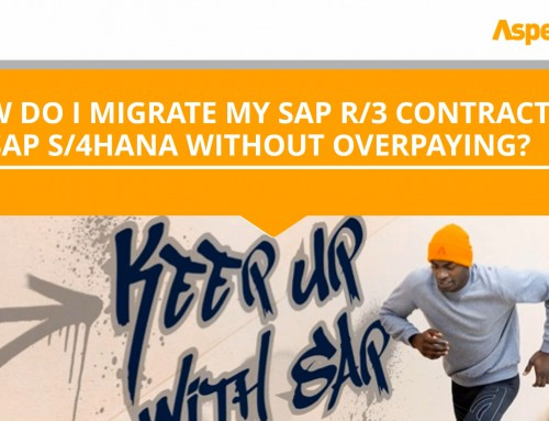 Aspera: How do I migrate my SAP R/3 contracts to SAP S/4HANA without overpaying