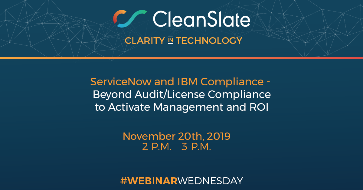 Webinar Wednesday, November 20th @ 2pm EST: ServiceNow and IBM Compliance…Beyond Audit/License Compliance to Active Management and ROI