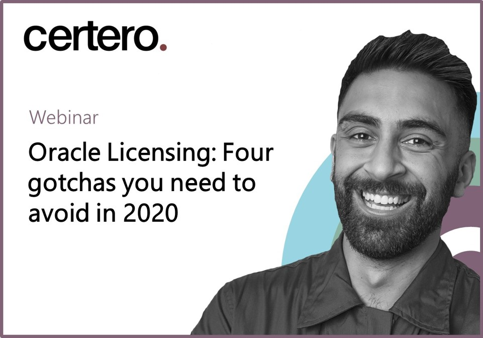 Webinar: The four Oracle licensing gotchas you need to avoid in 2020! Jan 15th @11am EST