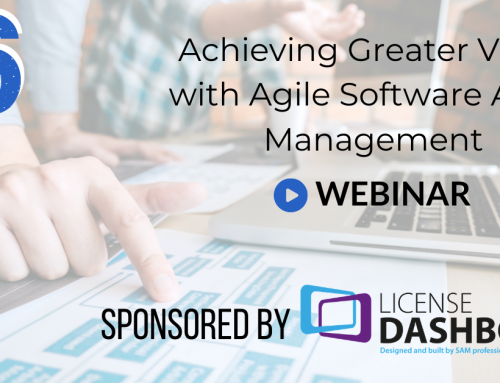 Achieving Greater Value with Agile Software Asset Management