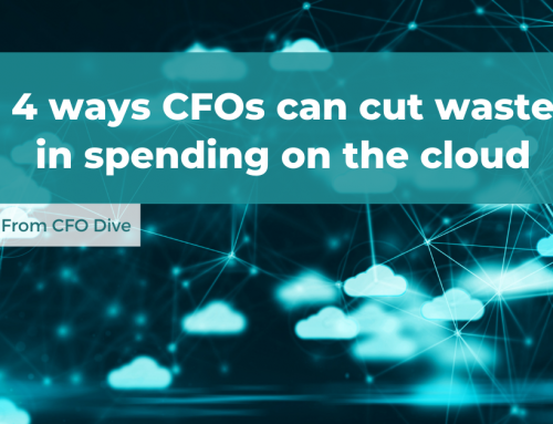 4 Ways CFOs Can Cut Waste in Spending on the Cloud