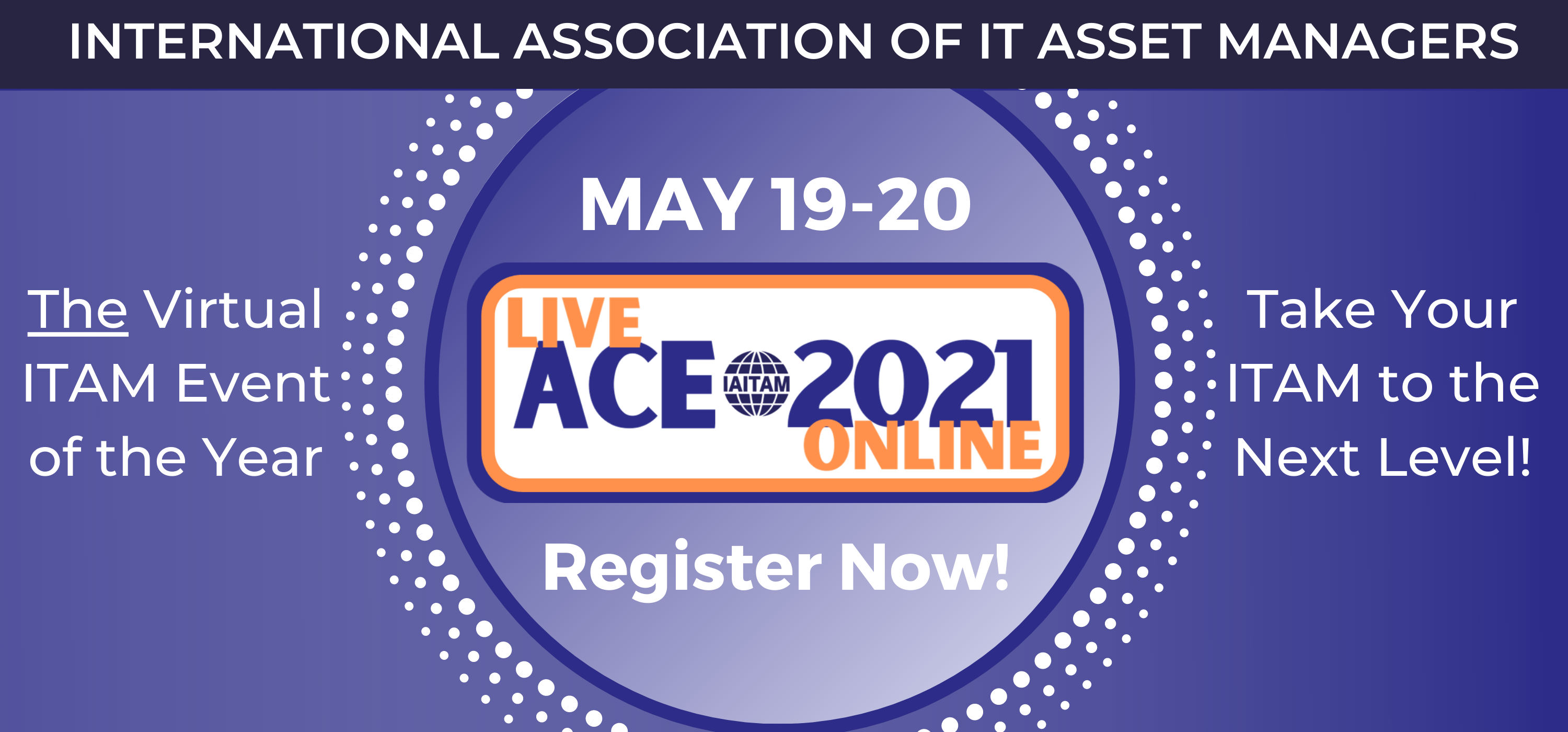 Join us at the 2021 Spring ACE, the virtual ITAM event of the year
