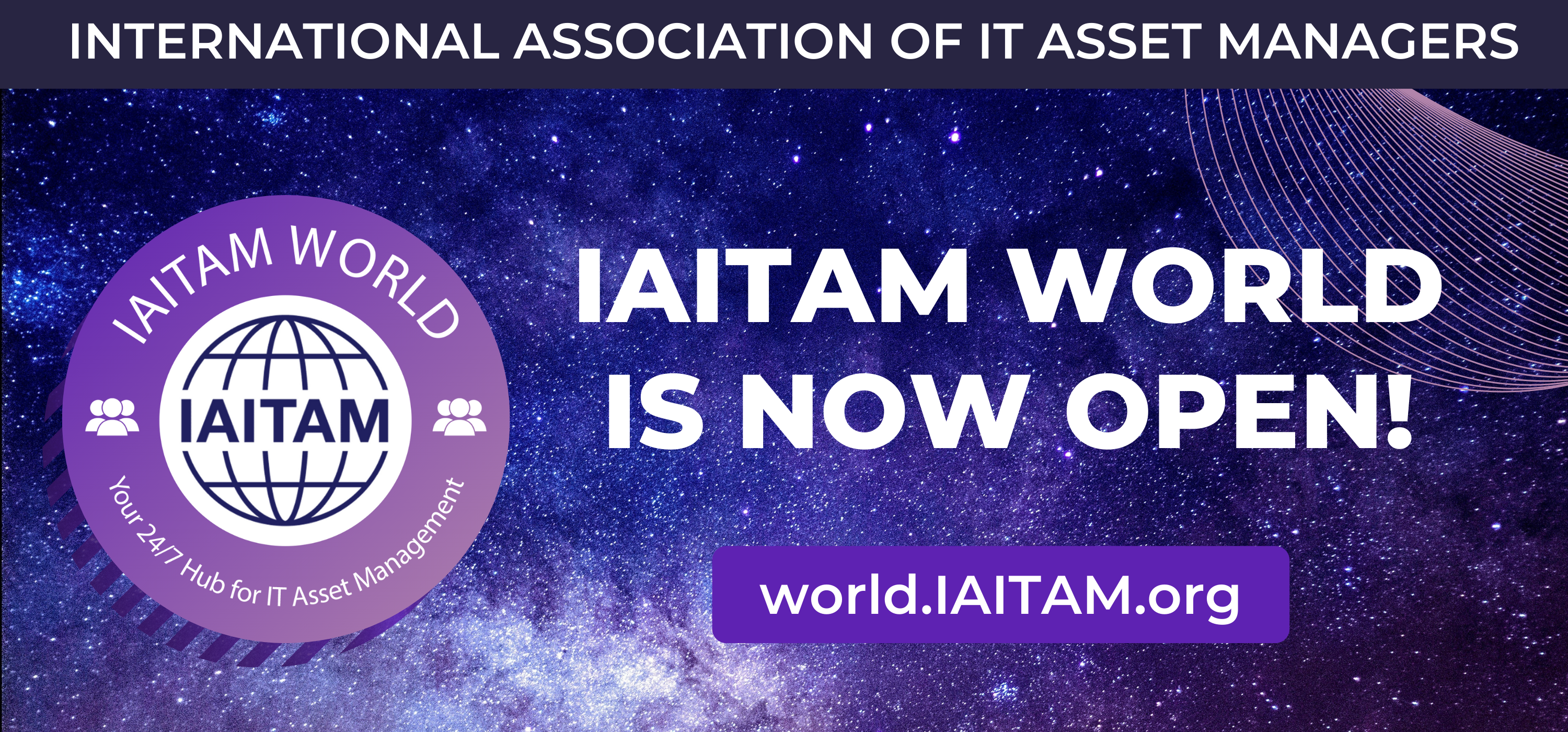 Introducing IAITAM World, the only 24/7 platform for the IT Asset Management industry to connect, network, solve issues and innovate the future.