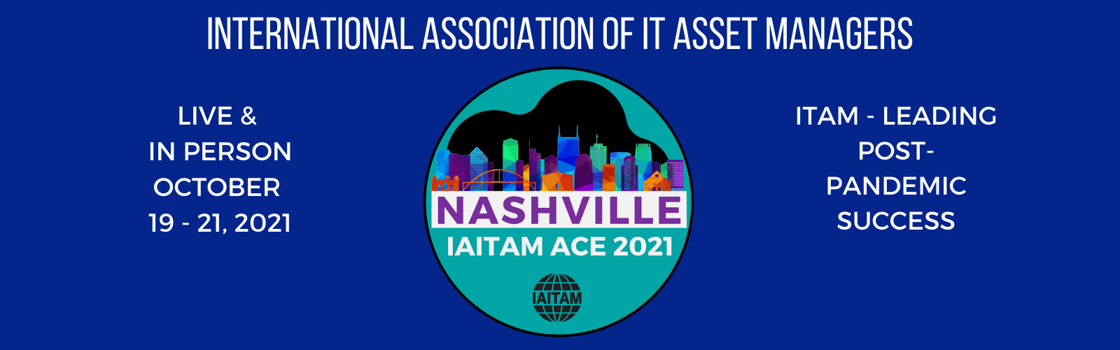 Join us at ACE Nashville 2021, the ITAM event of the year